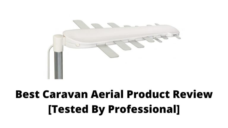 Best Caravan Aerial Product Review [Tested By Professional]